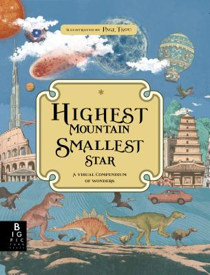 Highest Mountain, Smallest Star: A Visual Compendium of Wonders Cover Image