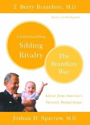 Understanding Sibling Rivalry - The Brazelton Way Cover Image