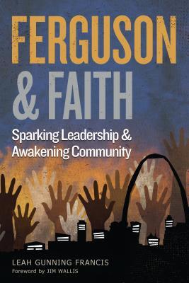 Ferguson and Faith: Sparking Leadership and Awakening Community Cover Image