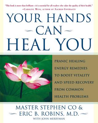 Your Hands Can Heal You: Pranic Healing Energy Remedies to Boost Vitality and Speed Recovery from Common Health Problems Cover Image