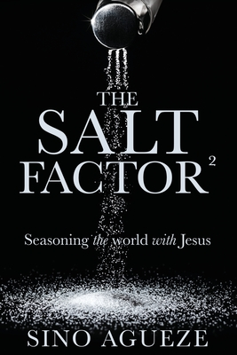 The Salt Factor ²: Seasoning the world with Jesus Cover Image