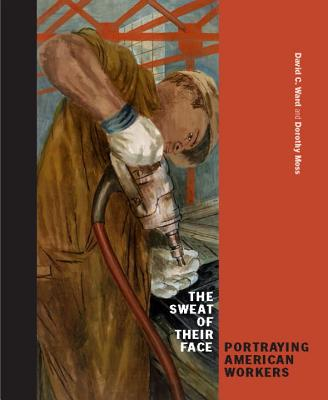 The Sweat of Their Face: Portraying American Workers Cover Image