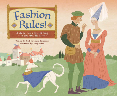 Fashion Rules!: A Closer Look at Clothing in the Middle Ages Cover Image