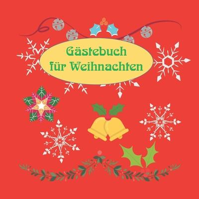 Gästebuch für Weihnachten: Weihnachtliches Erinnerungsbuch, Gästebuch zum selbst eintragen. Cover Image