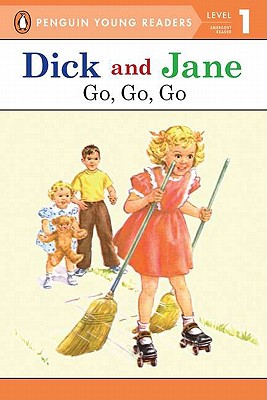 Dick and Jane: Go, Go, Go Cover Image