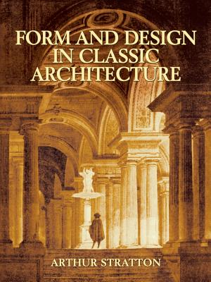 Form and Design in Classic Architecture (Dover Books on Architecture) Cover Image