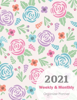 Weekly Organizer Planner 2021: Personal Journal Notebook, Daily Weekly Monthly Planner, Calendar Organizer Planner, Agenda Logbook, Appointment Plann Cover Image