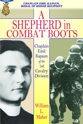 A Shepherd in Combat Boots: Chaplain Emil Kapaun of the 1st Cavalry Division Cover Image