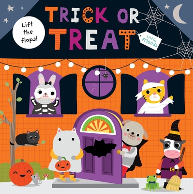 Little Friends: Trick or Treat: A lift-the-flap book Cover Image