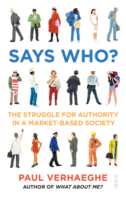 Says Who?: The Struggle for Authority in a Market-Based Society Cover Image