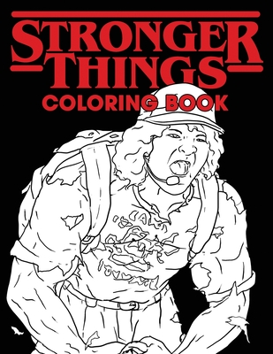 Stronger Things Coloring Book: All Your Favorite Characters...Only Stronger Cover Image