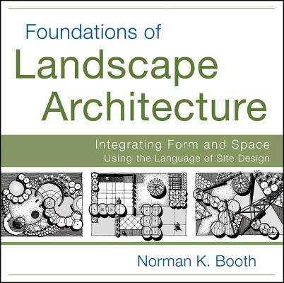Foundations Of Landscape Architecture Integrating Form And Space
