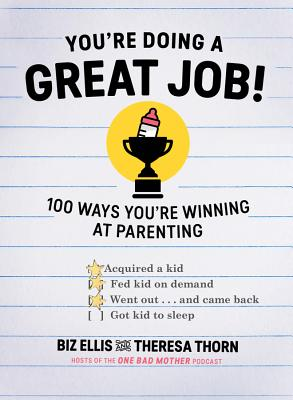You're Doing a Great Job!: 100 Ways You're Winning at Parenting Cover Image