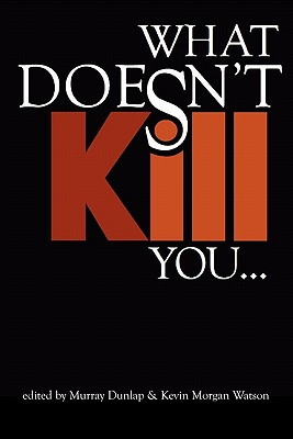 What Doesn't Kill You... Cover