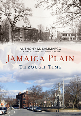 Jamaica Plain Through Time (America Through Time) Cover Image