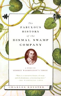 The Fabulous History of the Dismal Swamp Company: A Story of George Washington's Times Cover Image