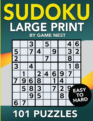 Sudoku Large Print 101 Puzzles Easy to Hard: One Puzzle Per Page - Easy, Medium, and Hard Large Print Puzzle Book For Adults Cover Image