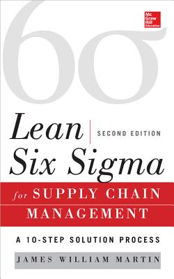 Lean Six SIGMA for Supply Chain Management: The 10-Step