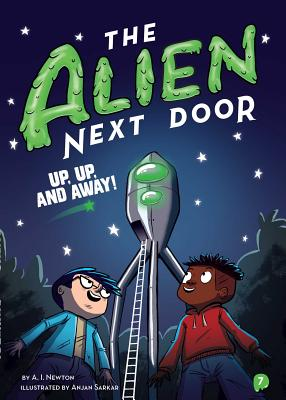 The Alien Next Door 7: Up, Up, and Away! Cover Image