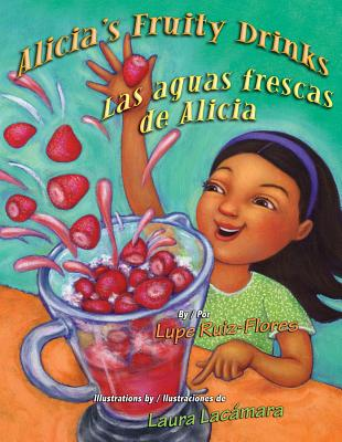 Alicia's Fruity Drinks / Las Aguas Frescas de Alicia Cover