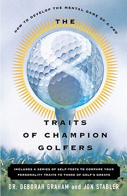 The 8 Traits Of Champion Golfers: How To Develop The Mental Game Of A Pro Cover Image
