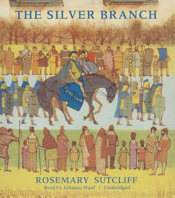 The Silver Branch (Roman Britain Trilogy #2) Cover Image