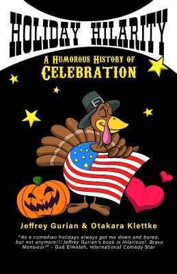 Holiday Hilarity: A Humorous History of Celebration Cover Image