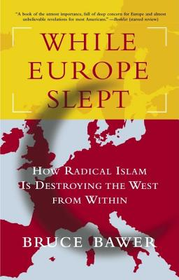 While Europe Slept: How Radical Islam is Destroying the West from Within Cover Image