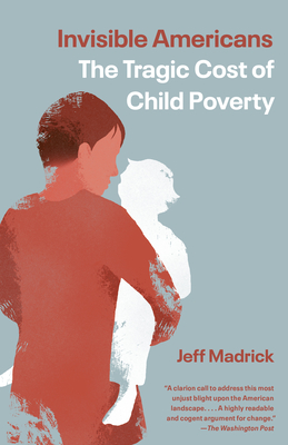 Invisible Americans: The Tragic Cost of Child Poverty Cover Image