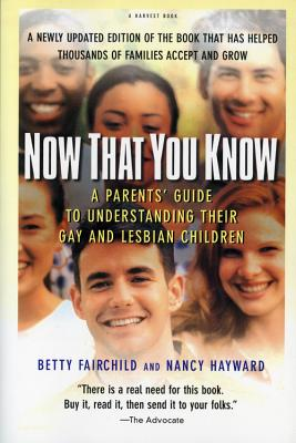 Now That You Know: A Parents' Guide to Understanding Their Gay and Lesbian Children, Updated Edition Cover Image