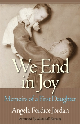 We End in Joy: Memoirs of a First Daughter Cover Image