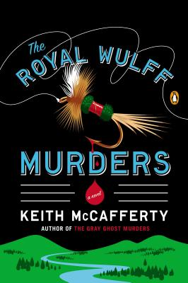 The Royal Wulff Murders: A Novel (A Sean Stranahan Mystery #1) Cover Image