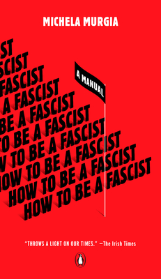How to Be a Fascist: A Manual Cover Image