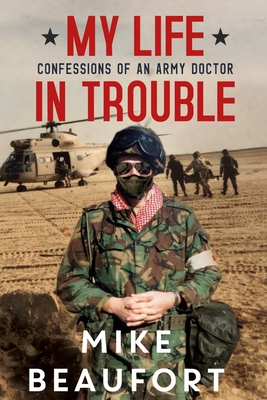 My Life in Trouble - Confessions of an Army Doctor Cover Image