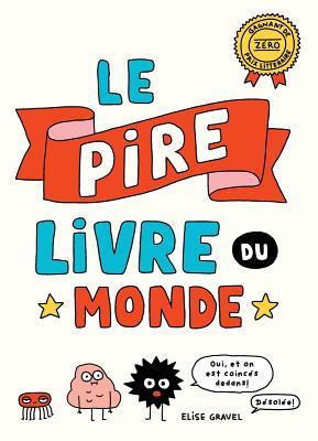 Le Pire Livre Du Monde = The Worst Book Ever Cover Image