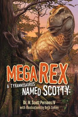 Mega Rex: A Tyrannosaurus Named Scotty Cover Image