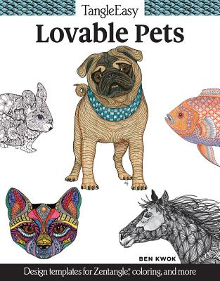 Tangleeasy Lovable Pets: Design Templates for Zentangle(r), Coloring, and More Cover Image