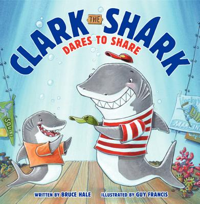 Cover for Clark the Shark Dares to Share