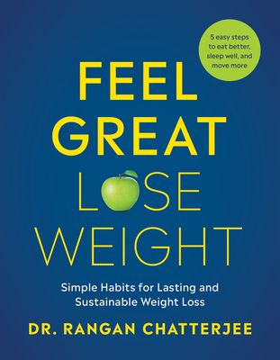 Feel Great, Lose Weight: Simple Habits for Lasting and Sustainable Weight Loss Cover Image