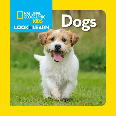 National Geographic Kids Look and Learn: Dogs (Look & Learn) Cover Image