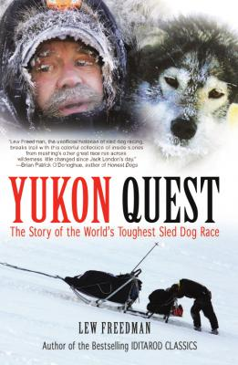 Yukon Quest: The Story of the World's Toughest Sled Dog Race Cover Image