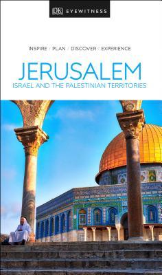 DK Eyewitness Jerusalem, Israel and the Palestinian Territories (Travel Guide) Cover Image