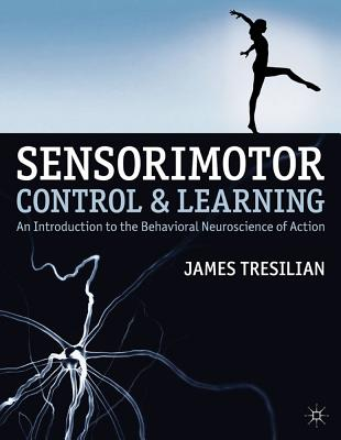 Sensorimotor Control and Learning: An Introduction to the Behavioral Neuroscience of Action Cover Image
