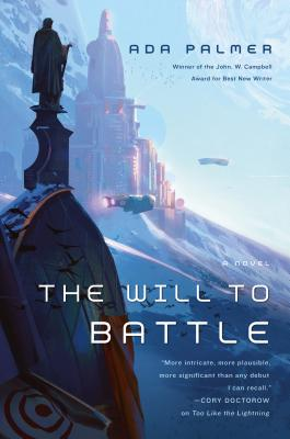 The Will to Battle: Book 3 of Terra Ignota Cover Image