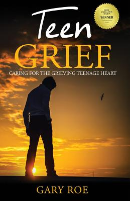 Teen Grief: Caring for the Grieving Teenage Heart (Good Grief #5) Cover Image