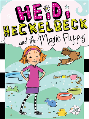 Heidi Heckelbeck and the Magic Puppy Cover Image