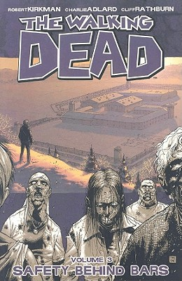 The Walking Dead, Vol. 3: Safety Behind Bars cover image
