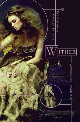 Wither (The Chemical Garden Trilogy #1) Cover Image