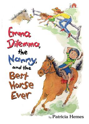 Emma Dilemma, the Nanny, and the Best Horse Ever Cover