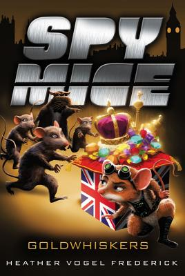 Cover for Goldwhiskers (Spy Mice #3)